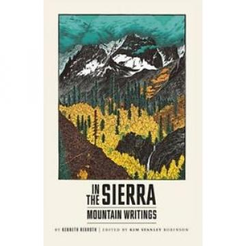 In Mexico china the Sierra: Mountain Writings by Kenneth Rexroth Paperback Book (English)