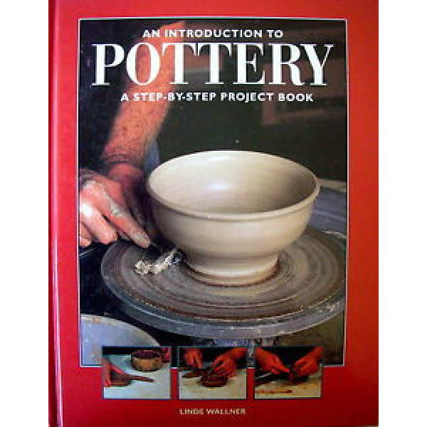 AN INTRODUCTION TO POTTERY by Linde Wallner A step-by-step project book - VGC #1 image