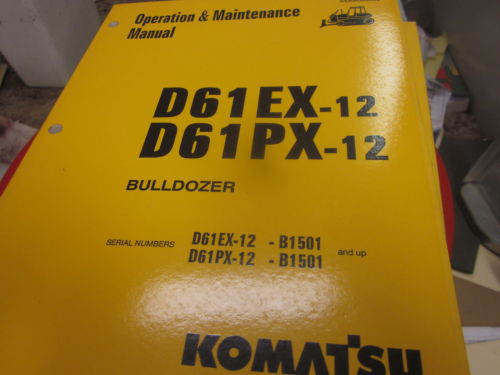Komatsu D61EX-12 D61PX-12 Dozer Operation & Maintenance Manual s/n B1501 & Up