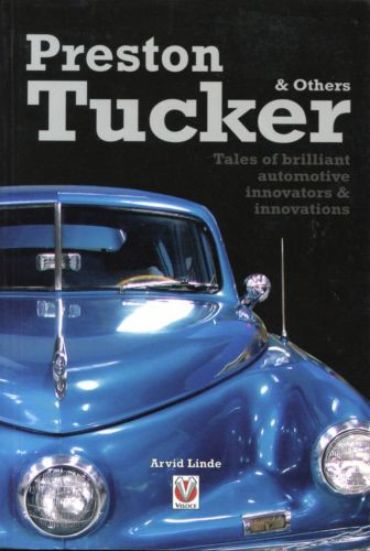 Preston Tucker & Others: Tales of Brilliant Automotive Innovators (2011, Linde)