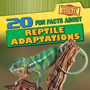 20 Fun Facts about Reptile Adaptations by Barbara M. Linde Library Binding Book