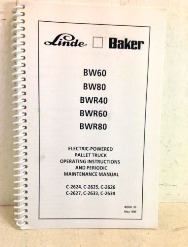 Linde-Baker Pallet Truck Operating Instructions Manual, BW60 BW80 BWR40 etc(4229