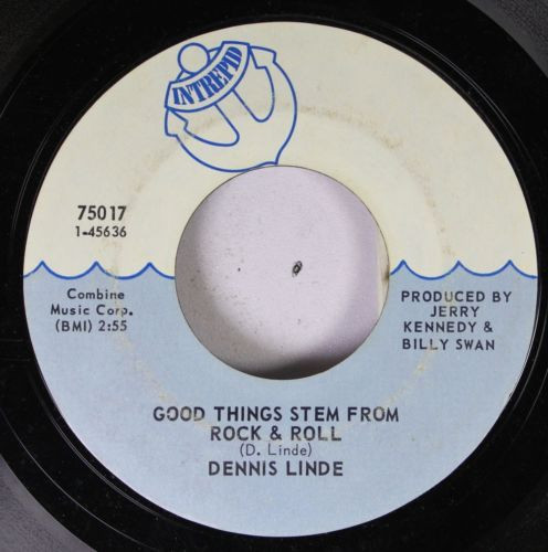 Rock 45 Dennis Linde - Good Things Stem From Rock & Roll / Kitty Starr On Intrep