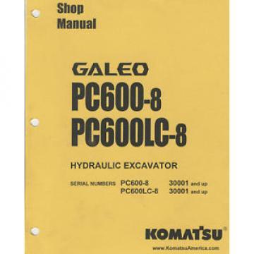 Komatsu Galeo Hydraulic Excavator Shop Manual-PC600-8/PC600LC-8 for S/N 30001 +