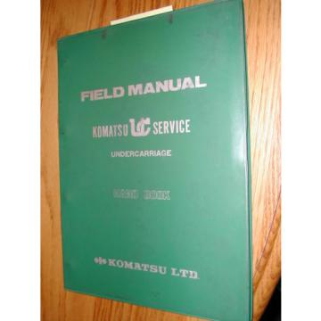 Komatsu UNDERCARRIAGE FIELD SERVICE SHOP REPAIR MANUAL GUIDE KUC HAND BOOK