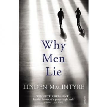 MACINTYRE,LINDE-WHY MEN LIE  (UK IMPORT)  BOOK NEW