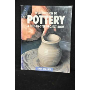 Linde Wallner - INTRODUCTION TO POTTERY, HB, DJ, 1995,  Very Good