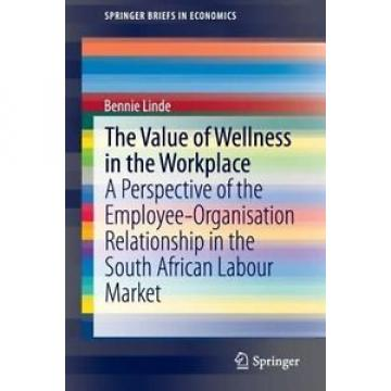 NEW Value of Wellness in the Workplace by Bennie Linde Paperback Book (English)