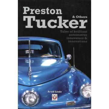 Preston Tucker & Others: Tales of Brilliant Automotive Innovators (2011, Linde)