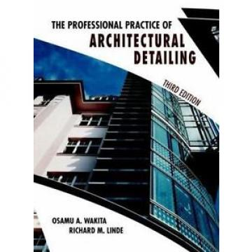 The Professional Practice of Architectural Detailing by Richard M. Linde and...
