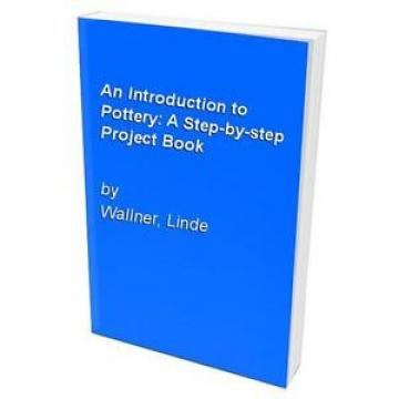An Introduction to Pottery: A Step-by-step Project..., Wallner, Linde 185076204X