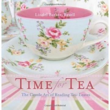 Time For Tea: The gentle art of reading tea-..., Barker-Revell, Linde 1741149967