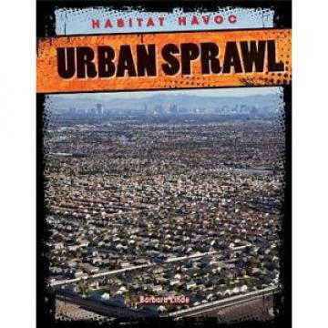 NEW Urban Sprawl (Habitat Havoc) by Barbara Linde