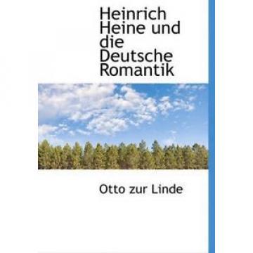 NEW Heinrich Heine Und Die Deutsche Romantik by Otto Zur Linde Paperback Book (G