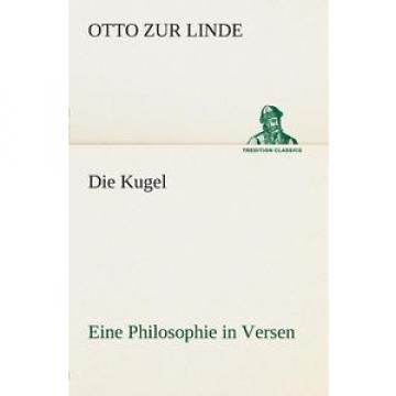 NEW Die Kugel Eine Philosophie in Versen by Otto Zur Linde Paperback Book (Germa