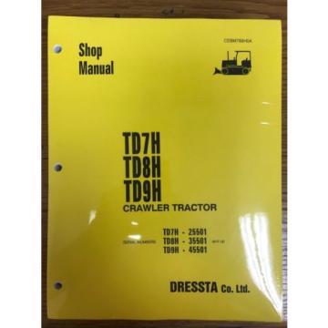 Dressta Komatsu Dresser TD7H TD8H TD9H Dozer Shop Service Manual High SN