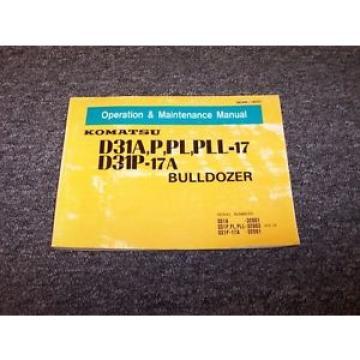 Komatsu D31A-17 D31P-17 Bulldozer Dozer Owner Operator Maintenance Manual Guide
