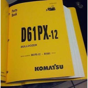 PARTS MANUAL FOR D61PX-12 SERIAL B1501 AND UP  KOMATSU BULLDOZER