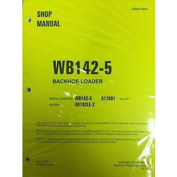 Komatsu WB142-5 Backhoe Loader Shop Manual Repair Loader A13001 AND UP SERIAL #1 image