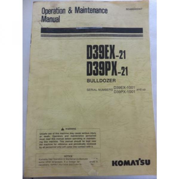 Komatsu - D39PX-21 D39EX-21 - Bulldozer Maintenance Operation Manual SEAM040200T #1 image