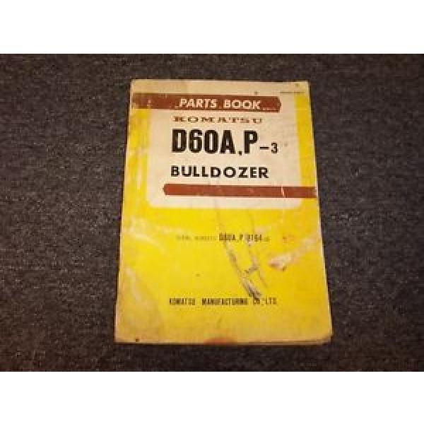 Komatsu D60A-3 D60P-3 Bulldozer Dozer Crawler Tractor Parts Catalog Manual 8257- #1 image