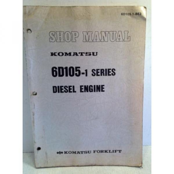 Komatsu Forklift Shop Manual 6D105-1 Series Diesel Engine, Service & Repair(3195 #1 image