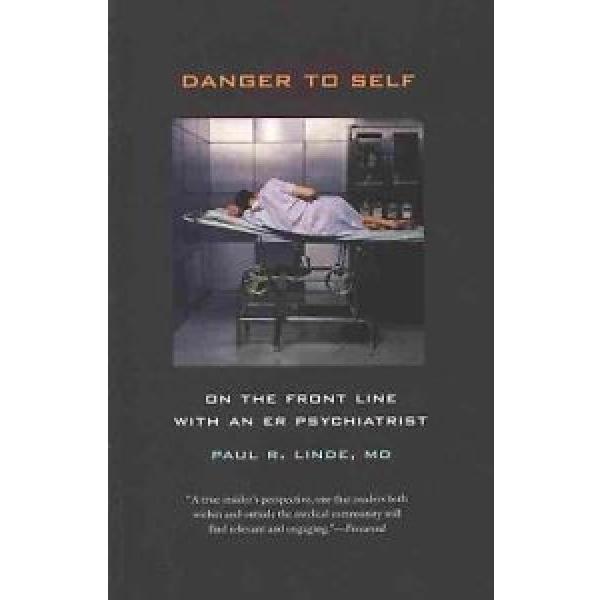 Danger to Self – On the Front Line with an ER Psychiatrist, Paul Linde #1 image