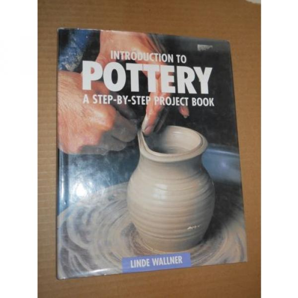Introduction To Pottery: A Step-By-Step Project Book by Linde Wallner (1995, HC #1 image