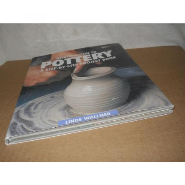 Introduction To Pottery: A Step-By-Step Project Book by Linde Wallner (1995, HC #3 image