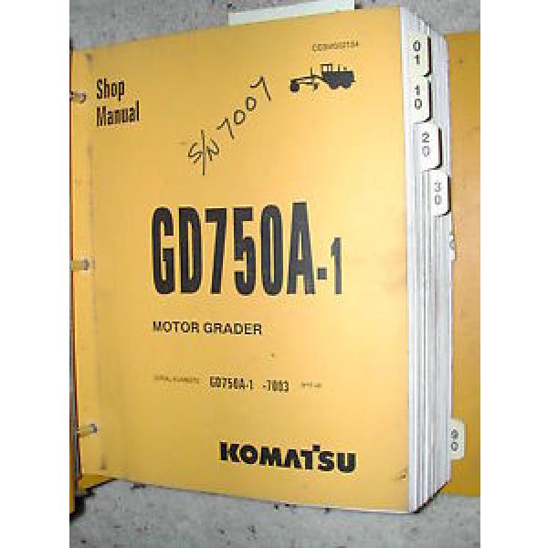 Komatsu GD750A-1 SERVICE SHOP REPAIR MANUAL MOTOR GRADER CEBM002104 BINDER BOOK #1 image