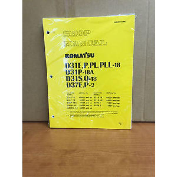 Komatsu D31E-18 D31P-18 D31S-18 D31Q-18 D37E-2 D37P-2 Dozer Shop Service Manual #1 image