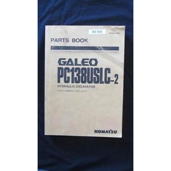 Komatsu Galeo PC138USLC-2 Hydraulic Excavator Parts Manual Book Catalog #1 image