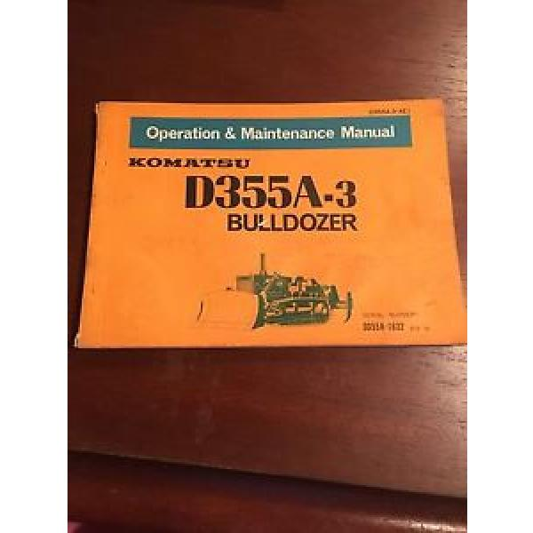 Komatsu Operation & Maintenance Manual for D355A-3 Bulldozer #1 image